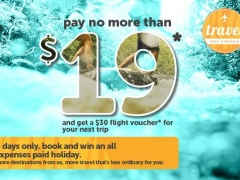 Tigerair pay no more than $19* and get a $30 flight voucher* for your next trip