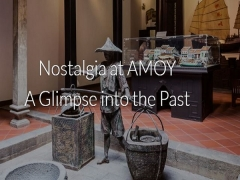 Enjoy a Glimpse into the Past on your Stay in AMOY with Far East Hospitality