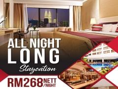 All Night Long Staycation at Royale Chulan Bukit Bintang