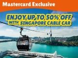 Mastercard® Online Package Promotion - Save up to 50% on Singapore Cable Car