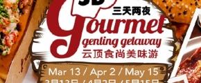 3D Gourmet Genting Getaway