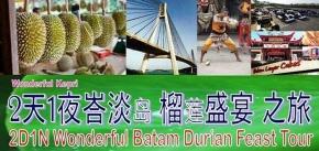 2D1N Wonderful Batam Durian Feast Tour 2019