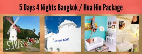 5 Days 4 Nights Bangkok / Hua Hin Package 5HH (6 to go)